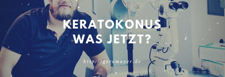 Keratokonus – Was jetzt?