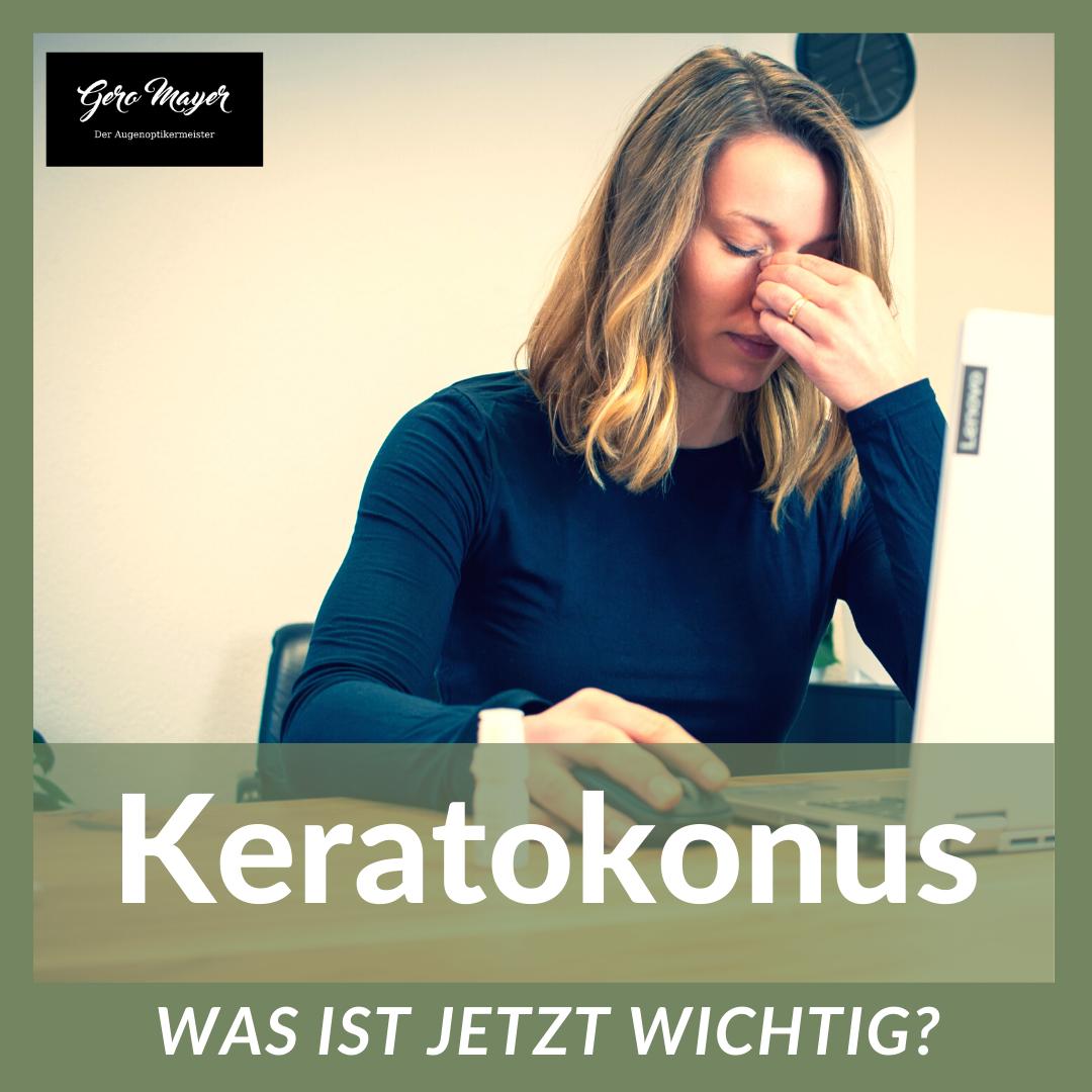 Keratokonus – Was ist wichtig?